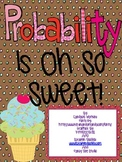 Probability Unit: Is So Sweet