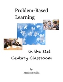 Problem Based Learning in the 21st Century Classroom