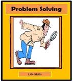 Problem Solving Skills, Life Skills