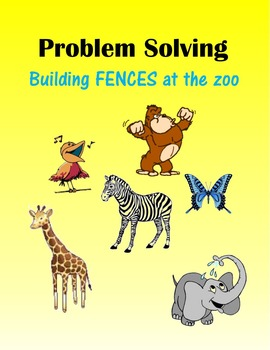 Problem Solving:  Building FENCES at the zoo