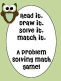 Problem Solving Math Game: Read It, Draw It, Solve It, Match It!
