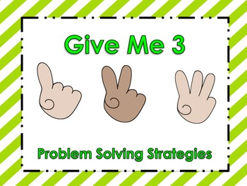 Problem Solving Strategies -Give Me 3