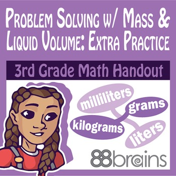 Problem Solving with Mass and Liquid Volume pgs. 31 & 32 (CCSS)