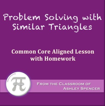 Problem Solving with Similar Triangles (Lesson with Homework)