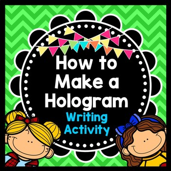 Procedural Writing: Step by Step How to Make a Hologram Wi