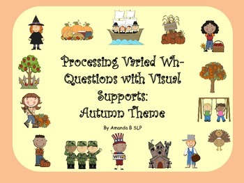 Processing Varied Wh- Questions with Visual Supports: Autu