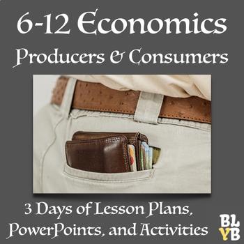 Producers & Consumers (9-12 Grade Economics Basic Terms &
