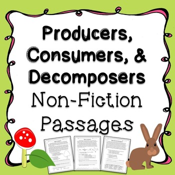 Producers, Consumers, & Decomposers Non-Fiction Passages
