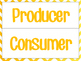 Producers vs Consumers- Financial Literacy