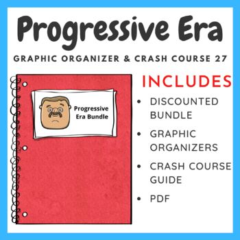 Progressive Era U.S. History: Graphic Organizer & Crash Co