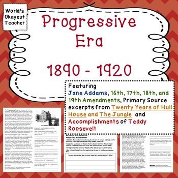 Progressive Era: Teddy Roosevelt, Jane Addams, The Jungle