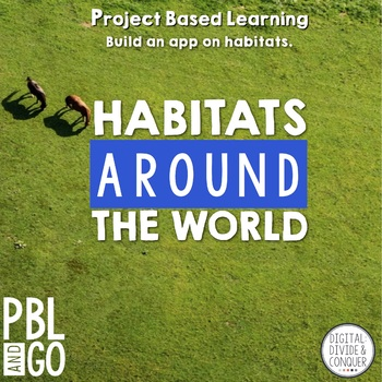 Project Based Learning Activity:  Habitats Around the Worl