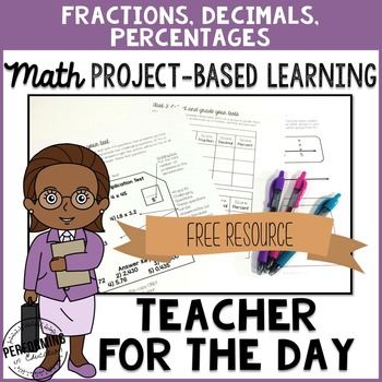 Project Based Learning: Teacher for a Day Fractions, Decim