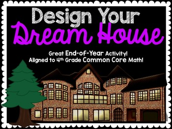 Project Based Learning:Design A Dream House 4th Common Cor