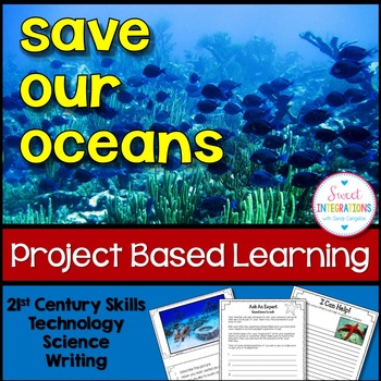 PROJECT BASED LEARNING: Save Our Oceans & Ocean Animals Wi