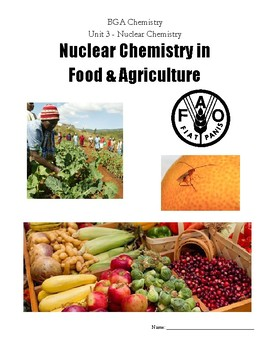 Project (Literacy) - Nuclear Chemistry: Food and Agricultu