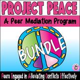 Project PEACE Peer Mediation Conflict Resolution Program BUNDLE