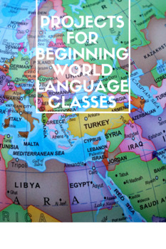 Projects for Beginning World Language Classes