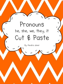 Pronouns he, she, we, they, it Cut and Paste & Assessment