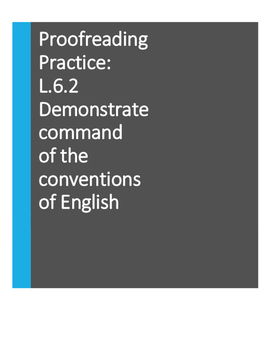 Proofreading, Demonstrate command of conventions of Englis