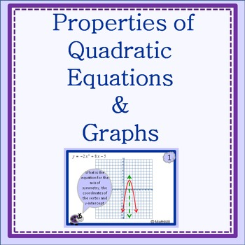 Properties Of Quadratic Equations and Graphing