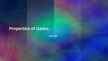 Properties of Gases Lecture Slides