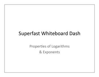 "Properties of Logarithms ""Superfast Whiteboard Dash"""
