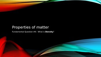 Properties of Matter - Density PowerPoint