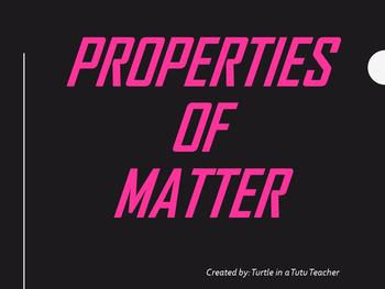 Properties of Matter Power Point