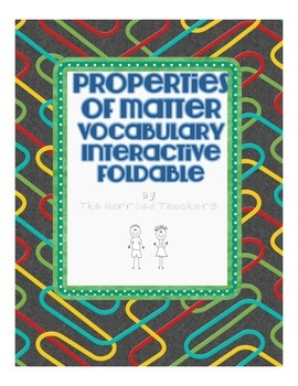 Properties of Matter Vocabulary Interactive Science Notebo