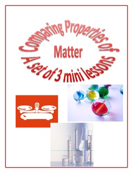 Properties of Matter a set of 3 Mini Lessons