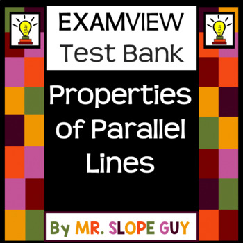 Properties of Parallel Lines ExamView Test Bank 8.G.A.5 Go