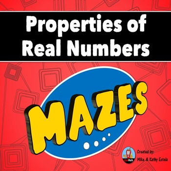 Properties of Real Numbers Mazes
