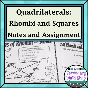 Quadrilaterals - Properties of Rhombi and Squares Notes an