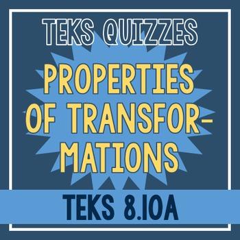 Properties of Transformations Quiz (TEKS 8.10A)