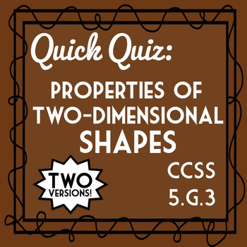 Properties of Two-Dimensional Shapes Quiz, 5.G.3 Assessmen