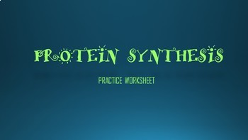 Protein Synthesis Practice