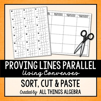 Proving Lines are Parallel (Using Converses) Sort, Cut, an