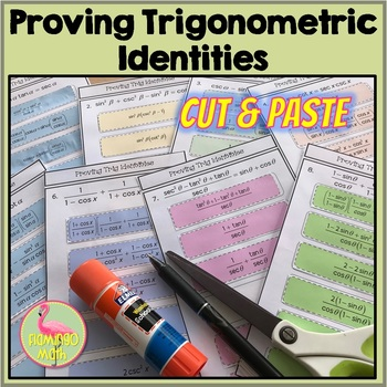 PreCalculus: Proving Trig Identities Cut and Paste Activity