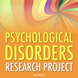 PSYCHOLOGY: Psychological Disorders Project