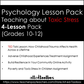 Psychology 4-Lesson Pack (Teaching about Toxic Stress)