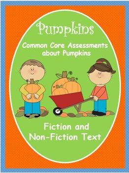 Pumpkins Common Core Assessments: Fiction and Non-Fiction Text