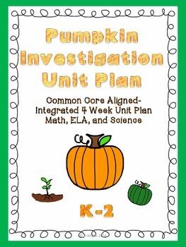 Pumpkin Investigation Unit Plan (K-2 ELA, Math, Science)