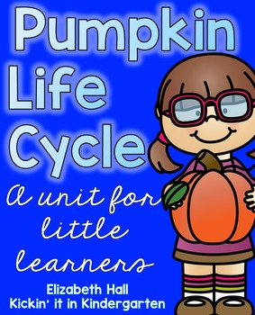 Pumpkin Life Cycle- A Study for Little Learners