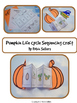 Pumpkin Life Cycle {Life Cycle of a Pumpkin Sequencing Car