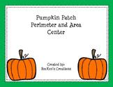 Pumpkin Patch Perimeter and Area Centers