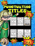 Punctuating Titles Week Long Lessons L.5.2.d
