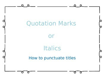 Punctuating titles: When to Use Quotation Mark vs. Italics