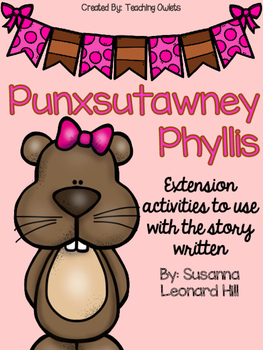Punxsutawney Phyllis by Hill - Literature Unit