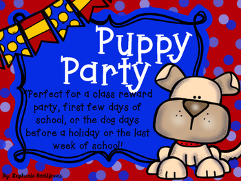 Puppy Party (Back to School, Reward Party, End of School)